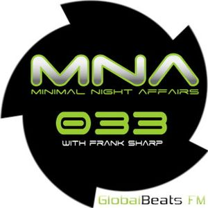 MINIMAL NIGHT AFFAIRS 033 with FRANK SHARP