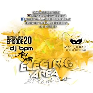 Electric Area @ Masquerade Club BPM & Alex Smith Episode 20