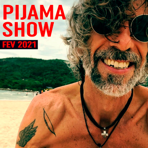 Pijama Show - 11/02/2021