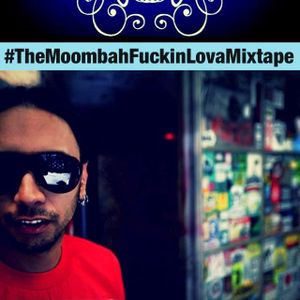 #TheMoombahFuckinLovaMixtape
