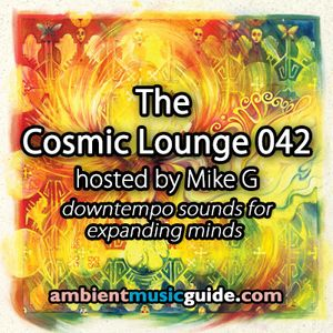 The Cosmic Lounge 042 hosted by Mike G (March 9th 2014)