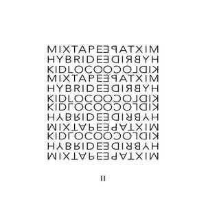 Kid Loco - MIXTAPE HYBRIDE II @MH