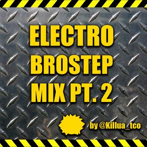 Electro-Brostep Mix pt. 2