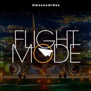 Ep70 Flight Mode @MosesMidas