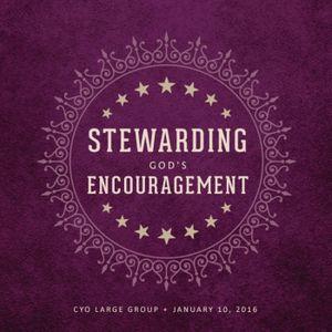 Stewarding God's Encouragement