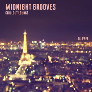 Midnight Grooves - Chillout Lounge