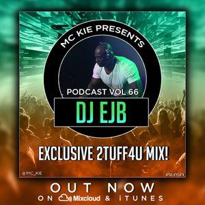 MC KIE PRESENTS 2TUFF4U MIX DJ EJB VOL 66