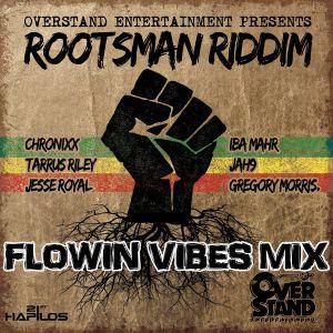 FLOWIN VIBES - ROOTSMAN RIDDIM MIX