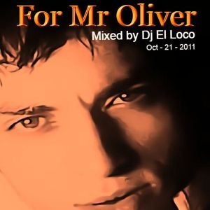 For Mr Oliver - Mixed by Dj El Loco - 21-10-2011