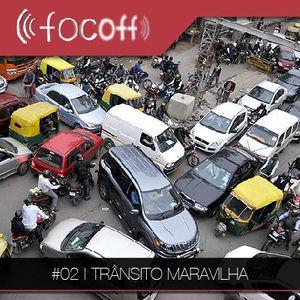 #2 | Trânsito Maravilha
