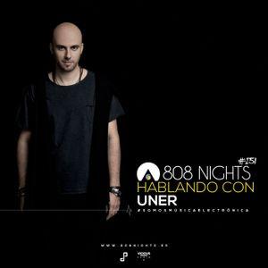 808 Nights!!! 251 - Hablando con Uner