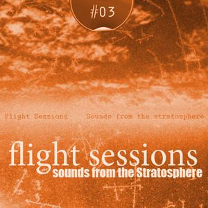 Flight Sessions #03 (Sounds from the Stratosphere) | Maria_P