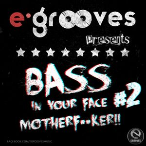 E-Grooves - Bass In Your Face Motherf**ker #2