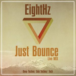 EightHz - Just Bounce [Live Mix]