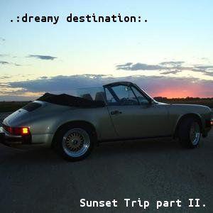 Sunset Trip part II. - Dreamy Destination (Unmixed)