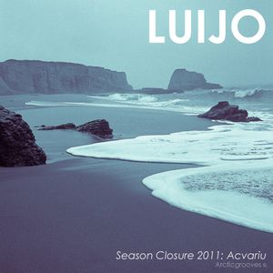 Luijo - Season Closure 2011: Acvariu - | Arcticgrooves |