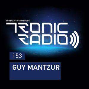 Tronic Podcast 153 with Guy Mantzur