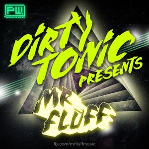 Mr. Fluff - Dirty Tonic #2