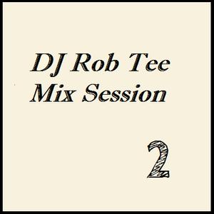 Rob Tee Mix-Session #002