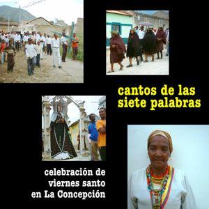 CANTOS DE LAS SIETE PALABRAS: Cremelia Chalá y Las Cantoras de la Concepción (2007)
