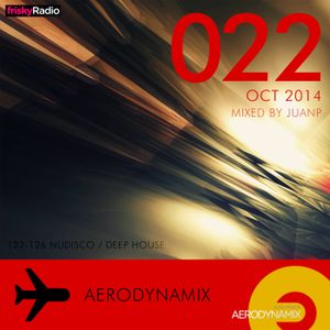 Aerodynamix 022 @ Frisky Radio Oct 2014 mixed by JuanP