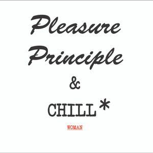 Pleasure Principle & Chill [Woman]