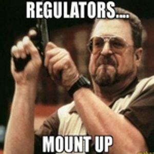 Episode 113 - Regulators! Mount Up