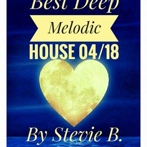 Best Deep Melodic Vocal House Mix 04 /18 By Stevie B