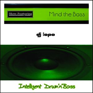 Mind The Bass - DjLopo
