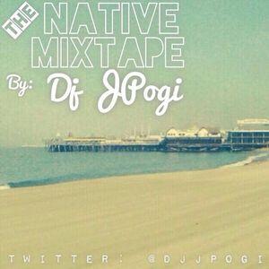 DJ JPogi - The Native Mixtape (Explicit)