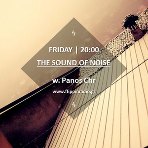 "Flippinradio ""The Sound Of Noise"" 15-02-13 Panos Chr"