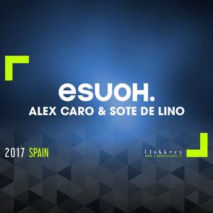 Esuoh Radio Show #11 by Alex Caro & Sote De Lino