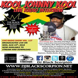 Kool Johnny Kool - Radio Interview on The Black and White Radio Show Vol. 117 (8-15-18)