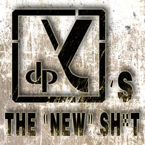 """dpY's The """"New"""" Sh*t"""