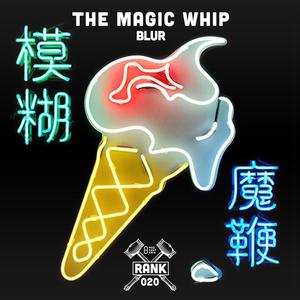 Rank No. 020 - Blur: 'The Magic Whip'.