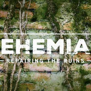 Repairing the Ruins [Nehemiah 1]