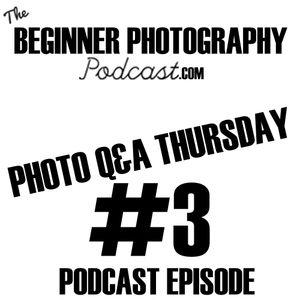 Photo Q&A Thursday #3