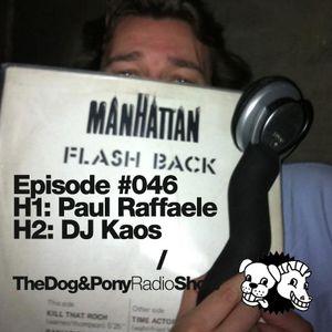 The Dog & Pony Radio Show #046: Guest Dj Kaos
