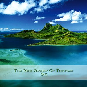 The New Sound Of Trance Six