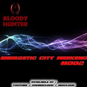 Energetic City Weekend Volume #002