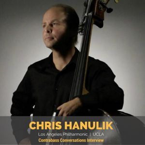 289: Chris Hanulik on auditioning, expressiveness, and life in the LA Phil