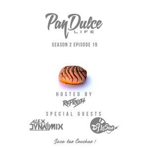 """""""The Pan Dulce Life"""" With DJ Refresh - Season 2 Episode 19 feat. Alex Dynamix & DJ Lesan"""