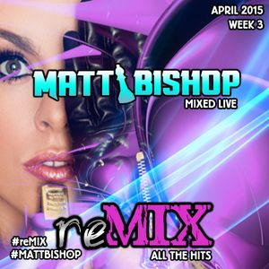reMIX APRIL (WEEK 3) 2015