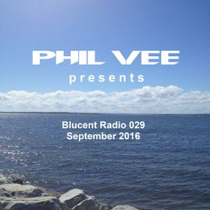 Blucent Radio 029: September 2016