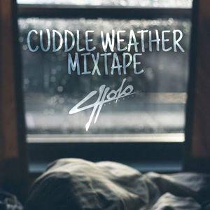 CUDDLE WEATHER MIXTAPE by DJ CHOLO ANTONIO