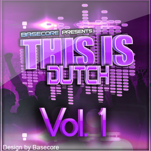 This Is Dutch VOL.1 by DJ Basecore