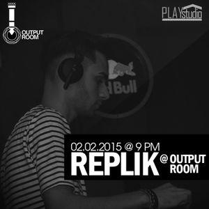 REPLIK @ OUTPUT ROOM 02.02.2015.