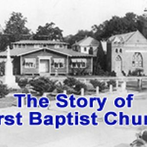 The Story of First Baptist Church (Audio)