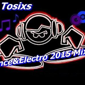 Dj Tosixs Dance&Electro 2015 Mix.4