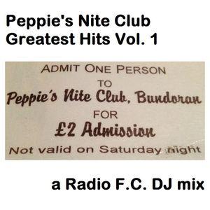 Peppie's Nite Club Greatest Hits Vol. 1